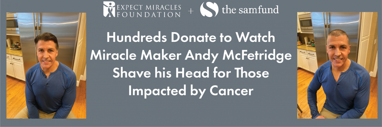 Hundreds Donate to Watch Miracle Maker Andy McFetridge Shave His Head for Those Impacted by Cancer